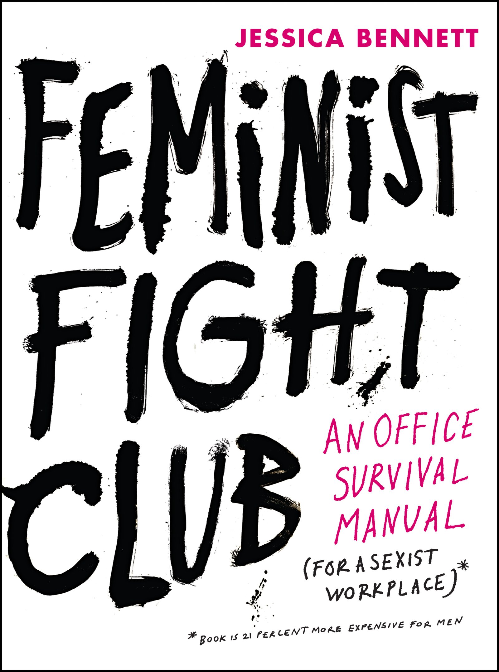 Feminist Fight Club:An Office Survival Manual for a Sexist Workplace