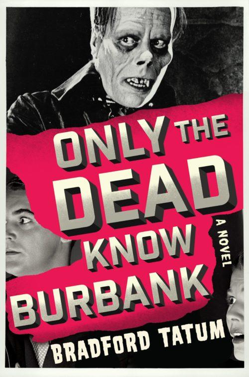 Only the Dead Know Burbank: A Novel