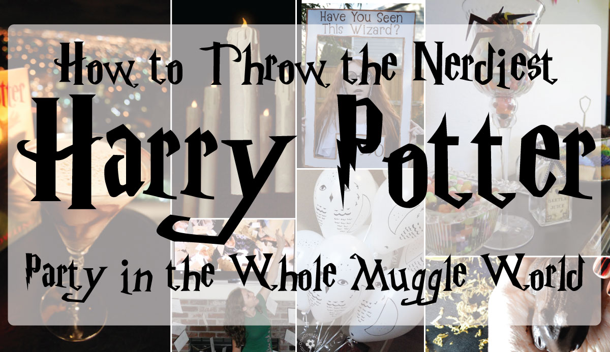 How to Throw the Nerdiest Harry Potter Party in the Whole ...