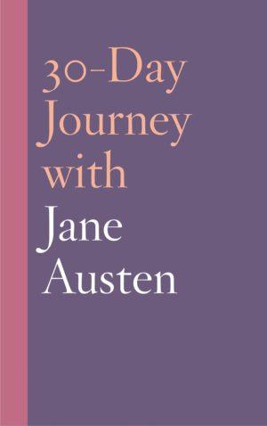 30-Day Journey with Jane Austen (30-Day Journey)