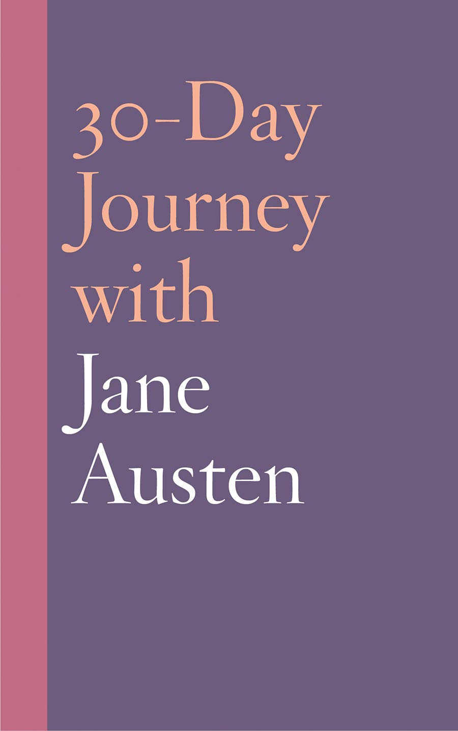 30-Day Journey with Jane Austen (30-Day Journey)