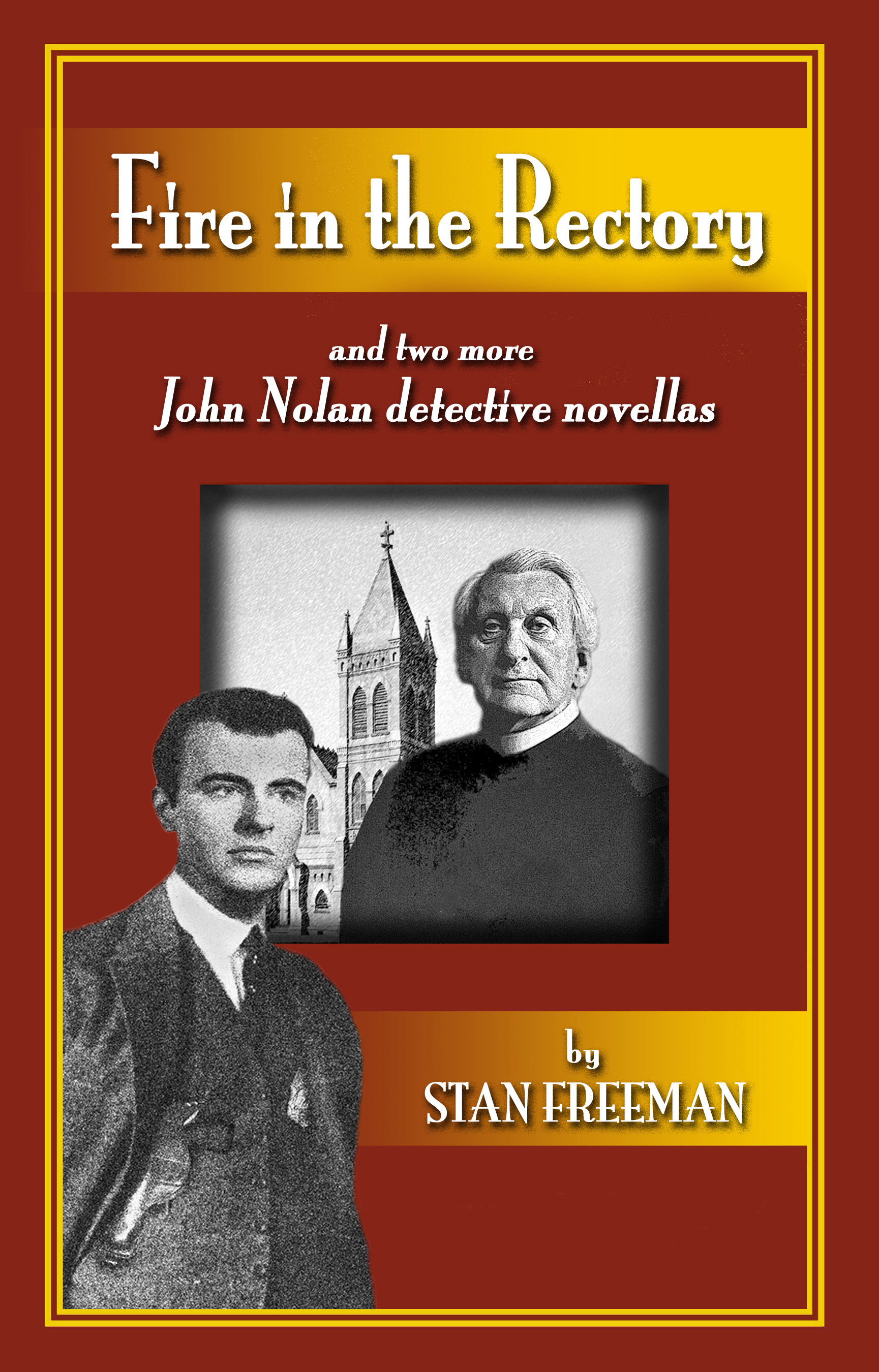FIRE IN THE RECTORY and two more John Nolan detective novellas