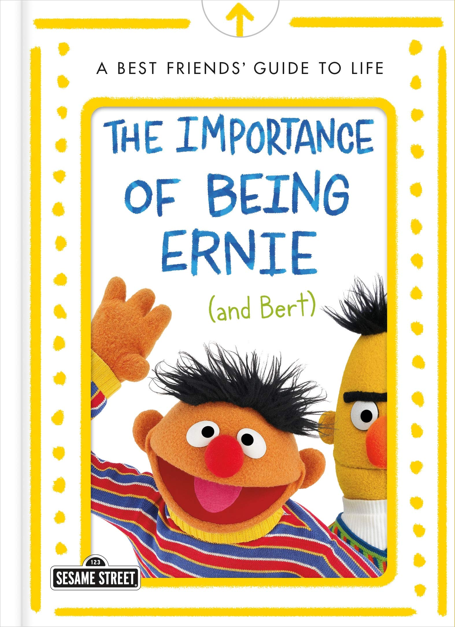 The Importance of Being Ernie (and Bert): A Best Friends' Guide to Life
