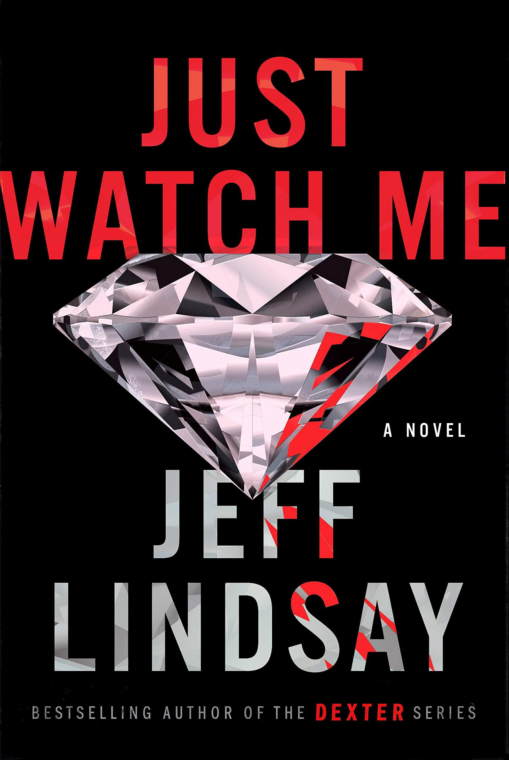 Just Watch Me: A Novel