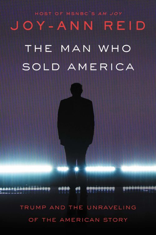 The Man Who Sold America: Trump and the Unraveling of the American Story