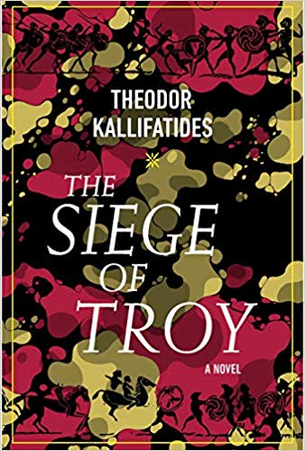 The Siege of Troy: A Novel
