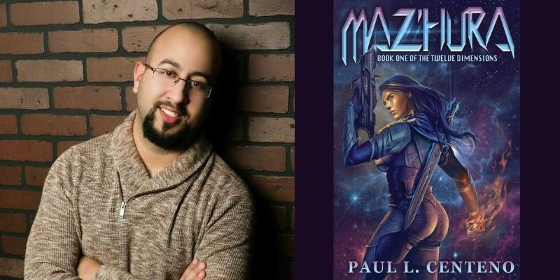 Interview With Paul Centeno, Author of Maz'hura: Book One of the Twelve Dimensions