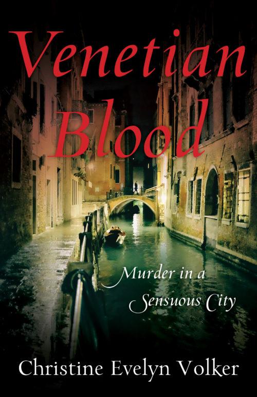 Venetian Blood - Murder in a Sensuous City