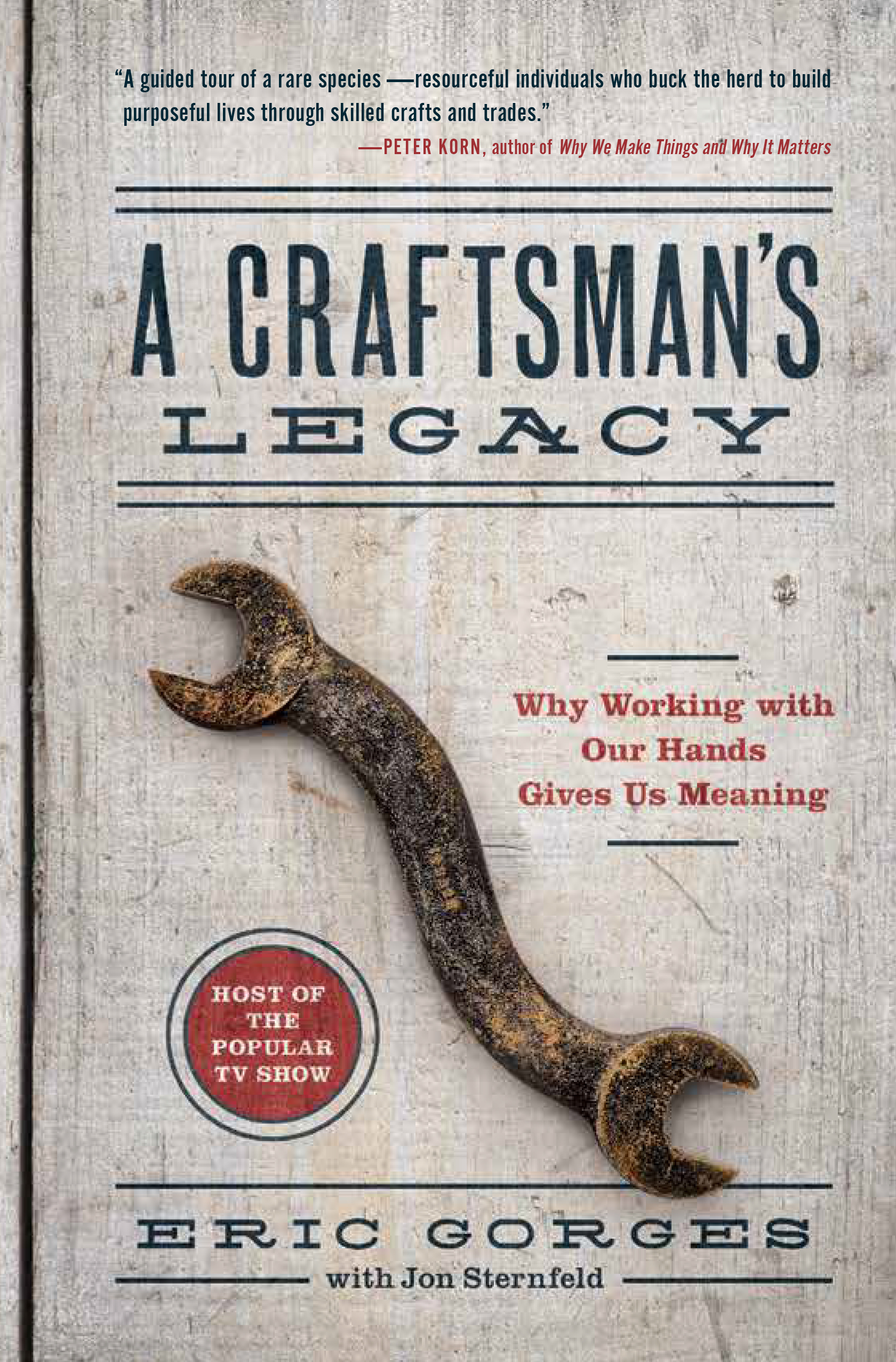 A Craftsman's Legacy: Why Working with Our Hands Gives Us Meaning