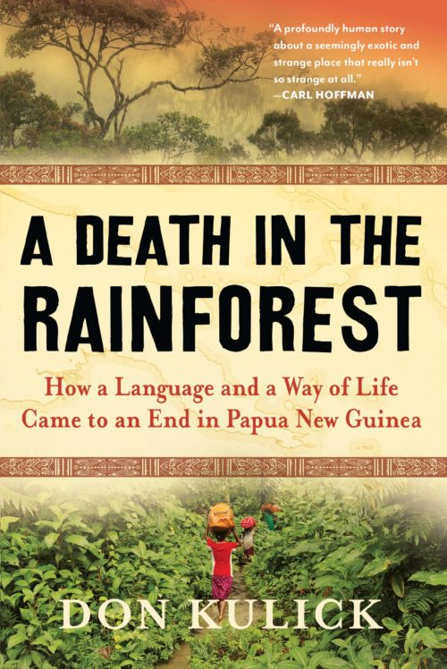 A Death in the Rainforest: How Language and a Way of Life Came to an End in Papua New Guinea