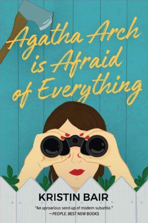 Agatha Arch is Afraid of Everything: A Novel