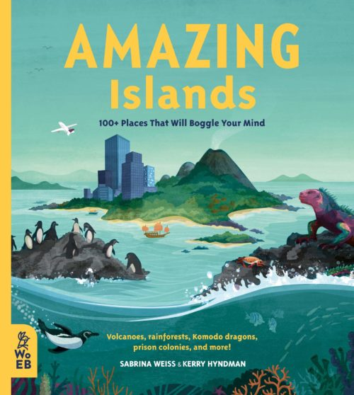 Amazing Islands: 100+ Places that Will Boggle Your Mind (Our Amazing World)