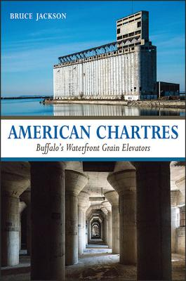 American Chartres: Buffalo's Waterfront Grain Elevators