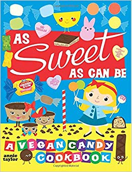 As Sweet As Can Be: A Vegan Candy Cookbook