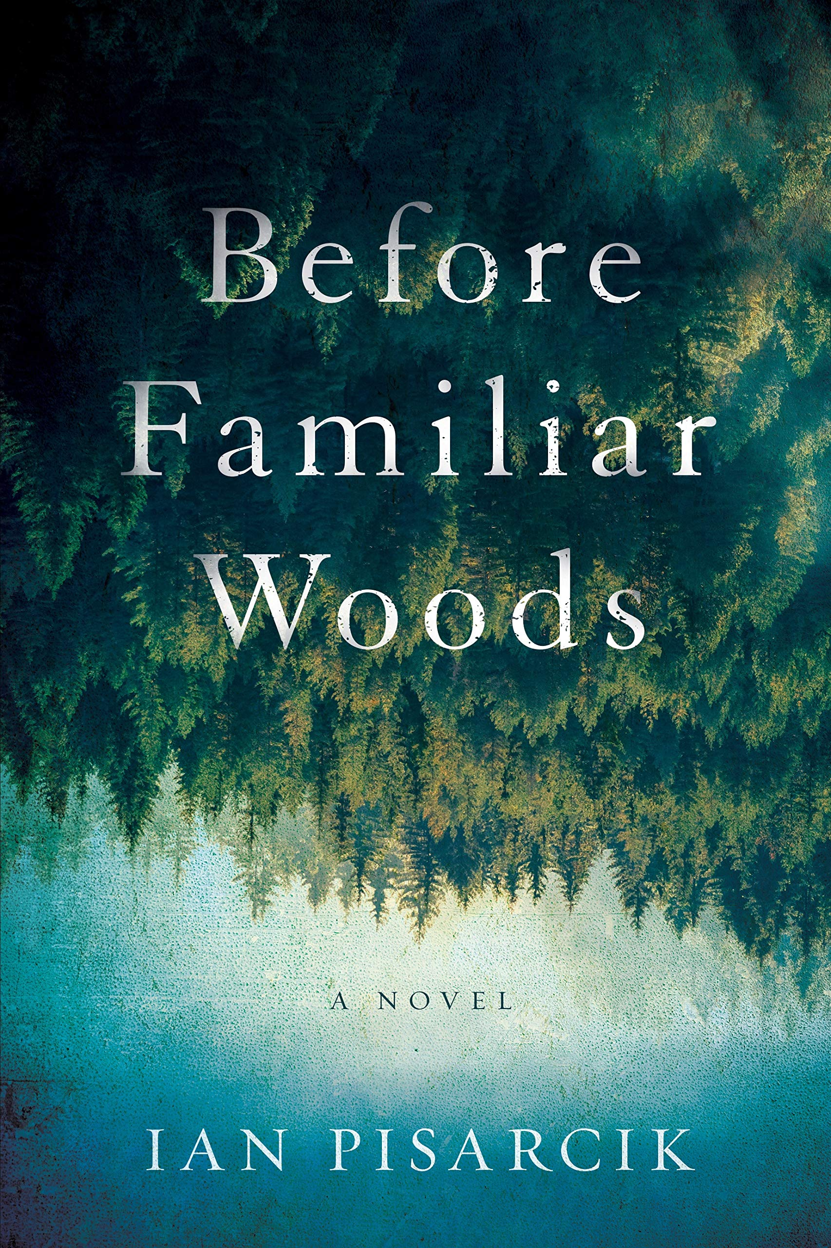 Before Familiar Woods: A Novel