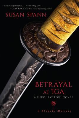 Betrayal at Iga: A Hiro Hattori Novel