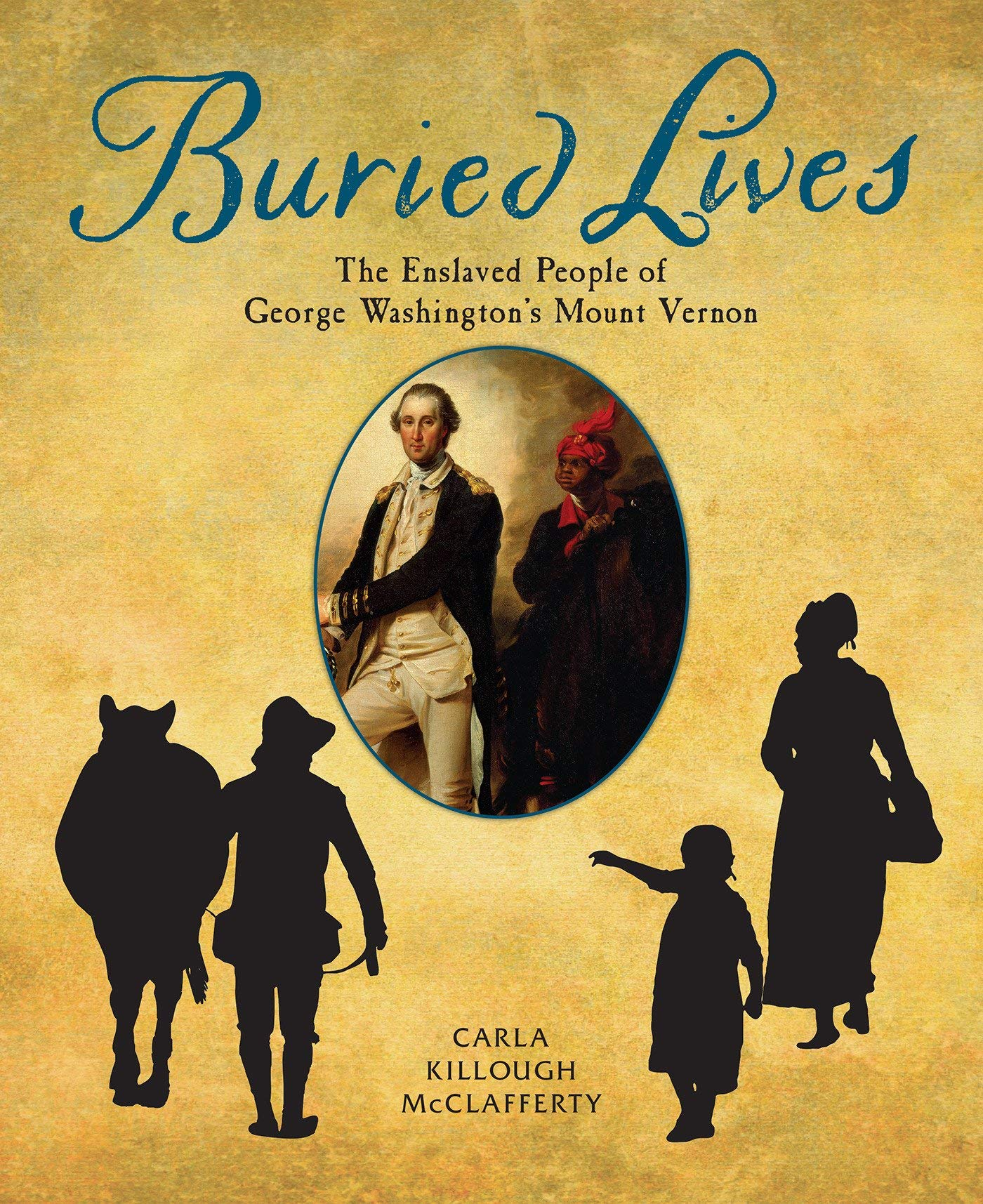 Buried Lives: The Enslaved People of George Washington's Mount Vernon