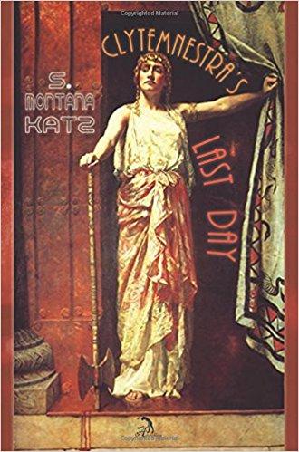 Clytemnestra's Last Day: A Novel