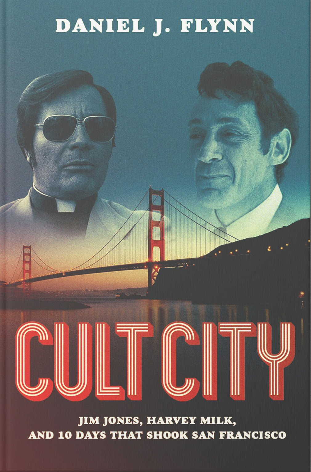Cult City: Jim Jones, Harvey Milk, and 10 Days That Shook San Francisco