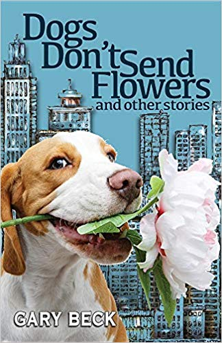 Dogs Don't Send Flowers and other stories