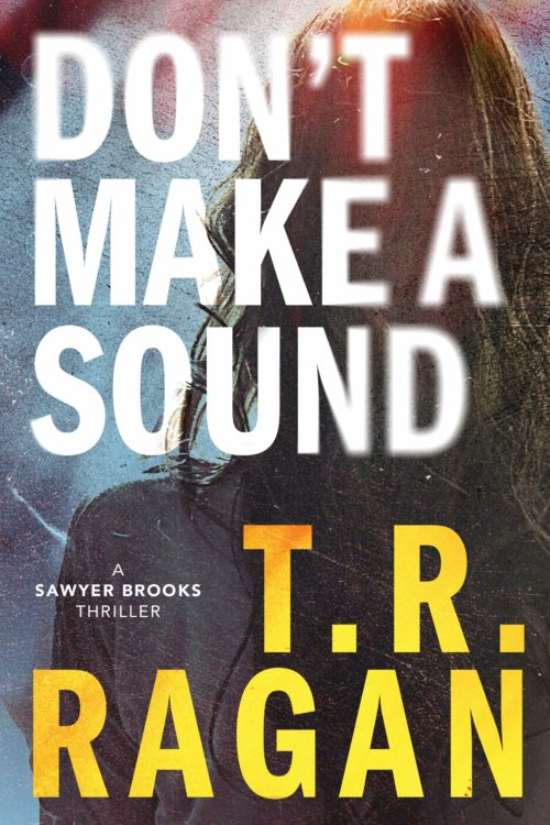 Don't Make a Sound (Sawyer Brooks Book 1)