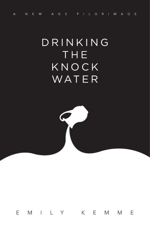 Drinking The Knock Water: A New Age Pilgrimage