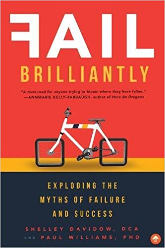 Fail Brilliantly: Exploding the Myths of Failure and Success