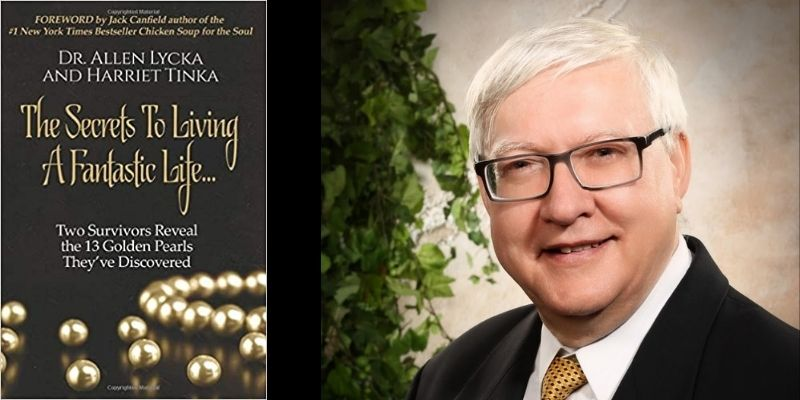 Interview with Dr. Allen Lycka, Author of The Secrets to Living a Fantastic Life