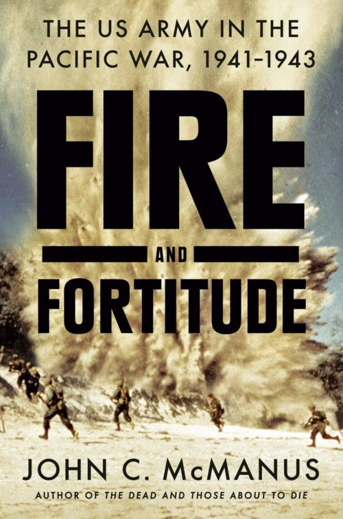 Fire and Fortitude: The US Army in the Pacific War, 1941–1943