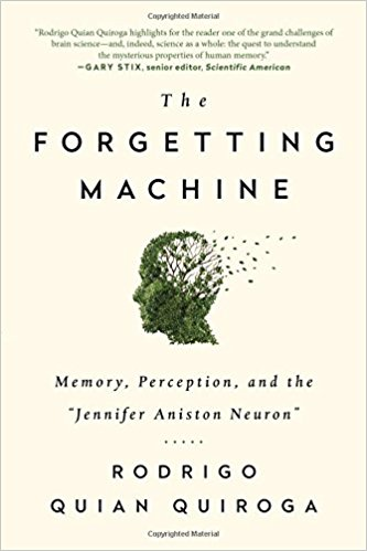 "The Forgetting Machine: Memory, Perception, and the ""Jennifer Aniston Neuron"""