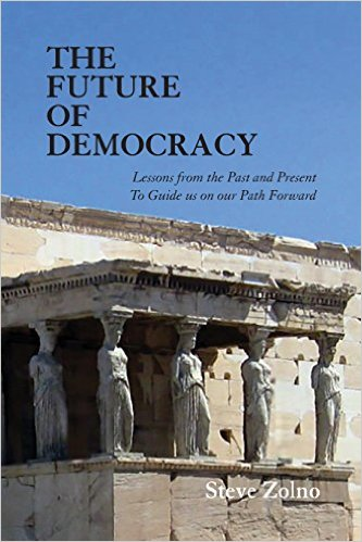 The Future of Democracy: Lessons from the Past and Present to Guide Us on Our Path Forward
