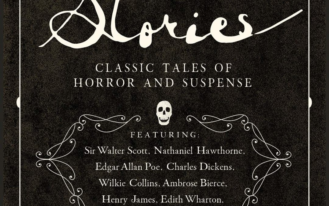 Ghost Stories: Classic Tales of Horror and Suspense
