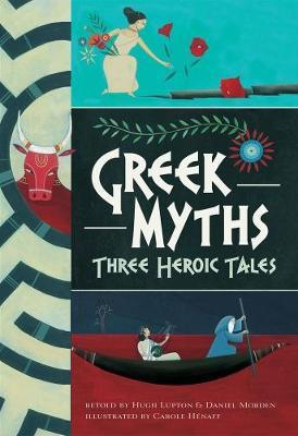 Greek Myths: Three Heroic Tales