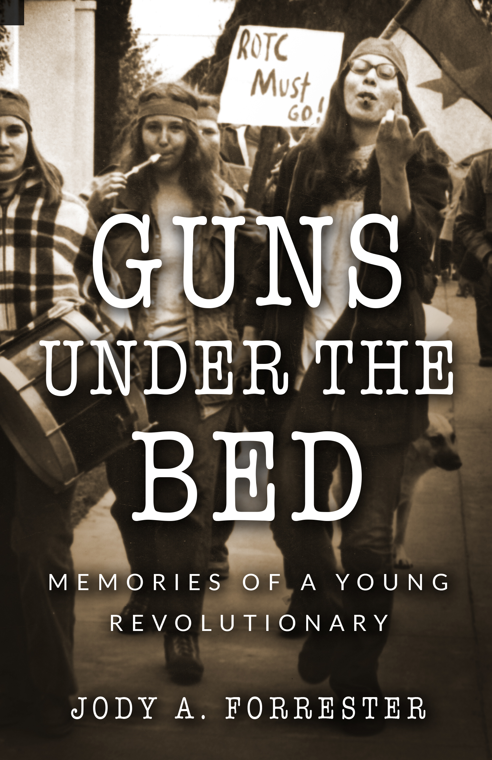Guns Under the Bed: Memories of a Young Revolutionary