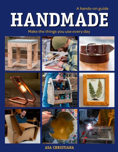 Handmade: A Hands-On Guide: Make the Things You Use Every Day