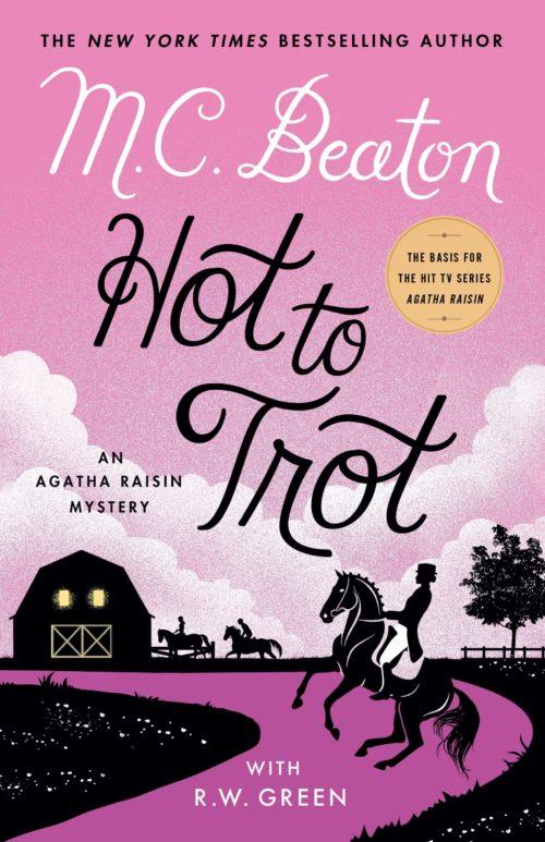 Hot to Trot: An Agatha Raisin Mystery (Agatha Raisin Mysteries, 31)