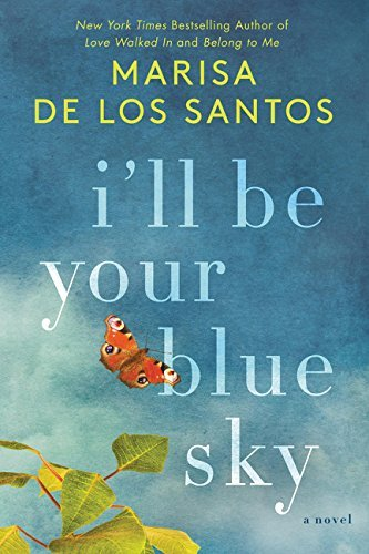 I'll Be Your Blue Sky: A Novel