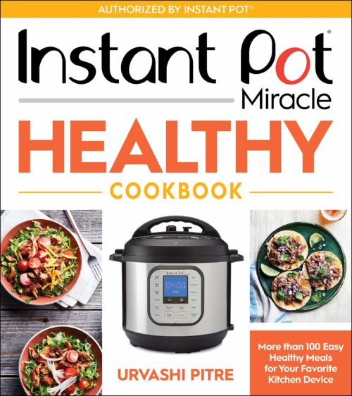 Instant Pot Miracle Healthy Cookbook