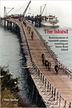 The Island: Reminiscences of Twentieth century ranching on Santa Rosa Island