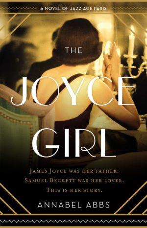 The Joyce Girl: A Novel of Jazz Age Paris