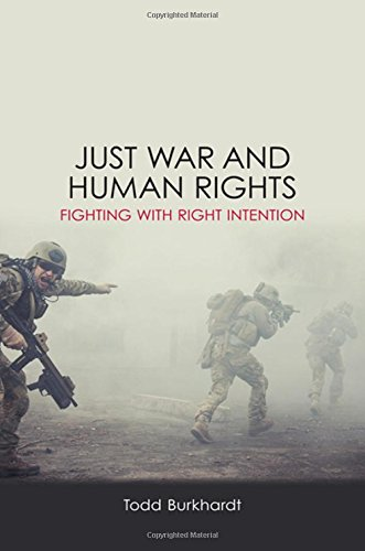 Just War and Human Rights : Fighting with Right Intention