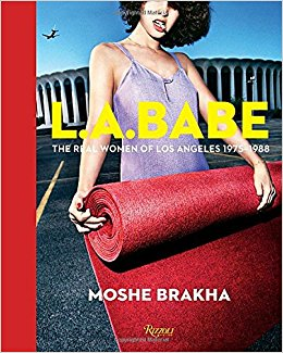 LA Babe: The Real Women of Los Angeles 1975-1988