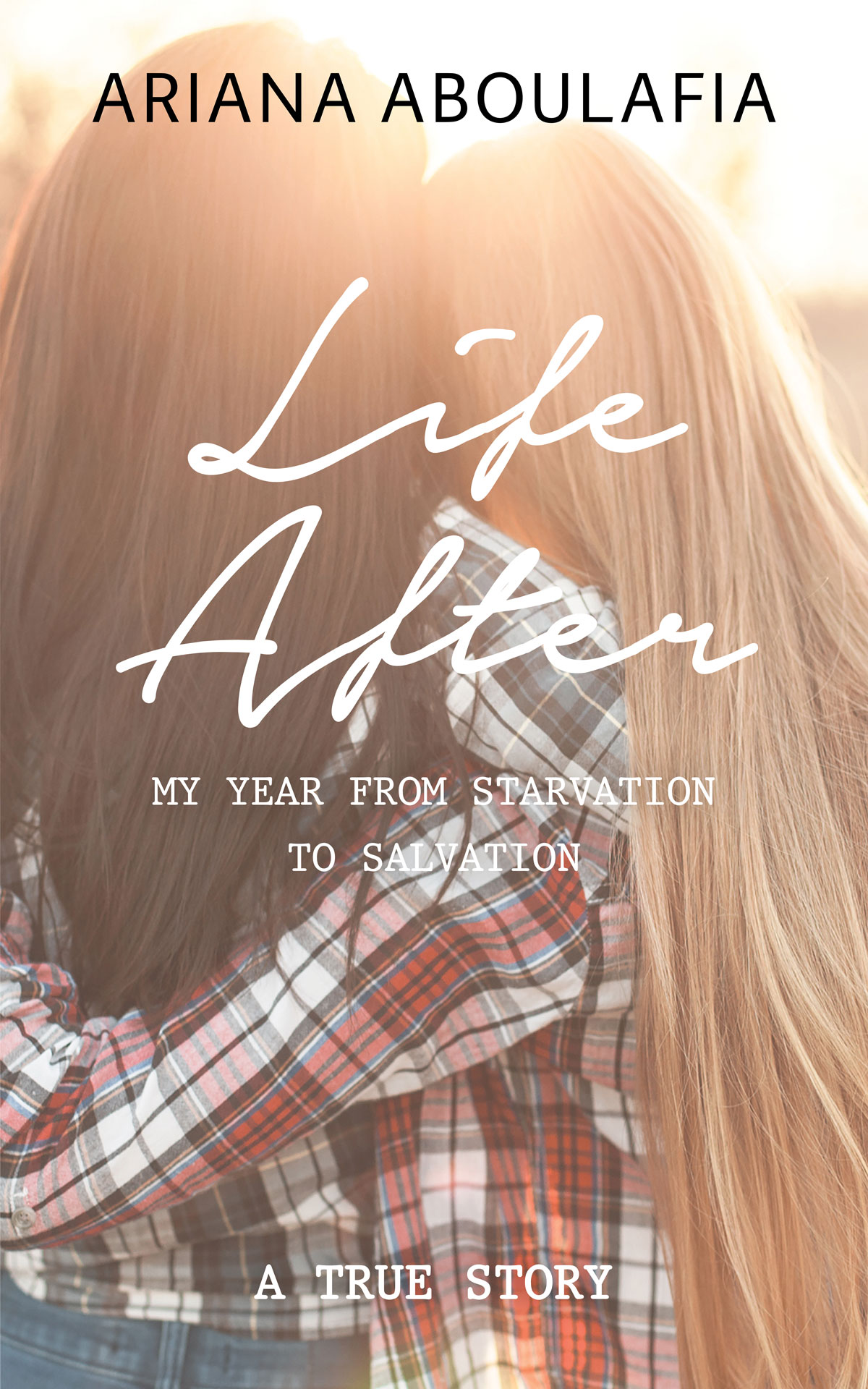 Life After: My Year from Starvation to Salvation