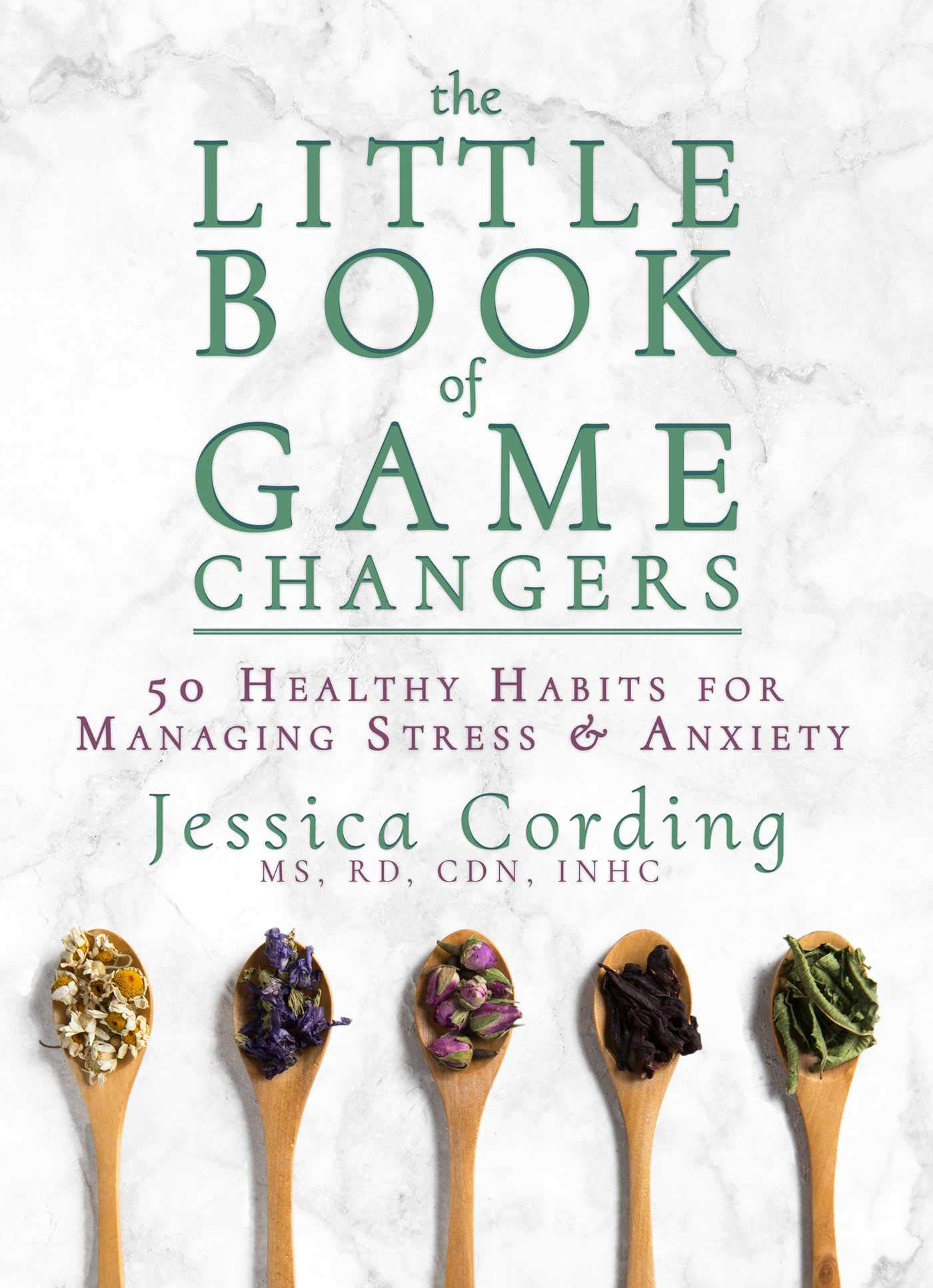 The Little Book of Game Changers: 50 Healthy Habits for Managing Stress & Anxiety