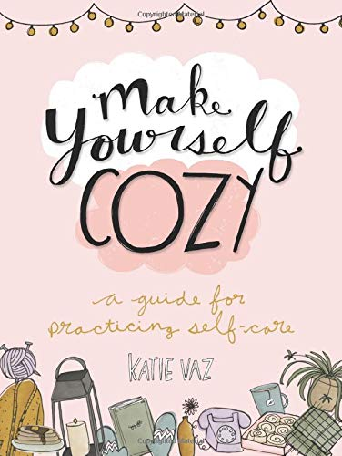 Make Yourself Cozy: A Guide for Practicing Self-Care