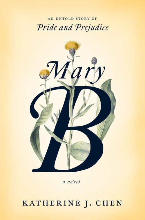 Mary B: A Novel: An untold story of Pride and Prejudice