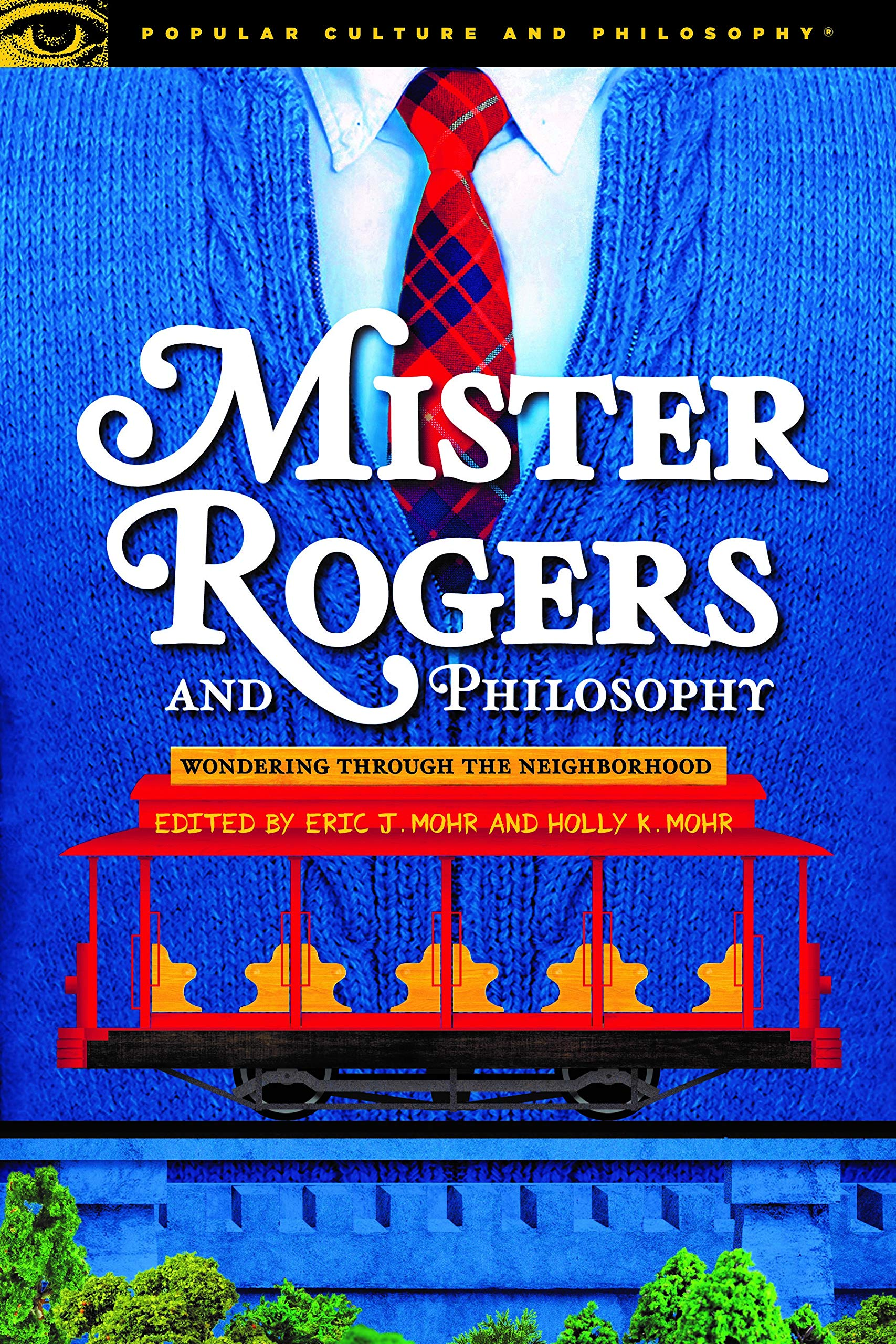 Mister Rogers and Philosophy (Popular Culture and Philosophy)