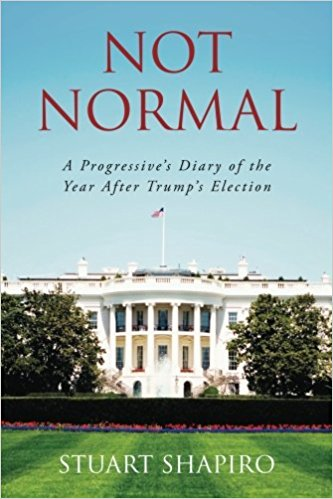 Not Normal: A Progressive's Diary of the Year After Trump's Election
