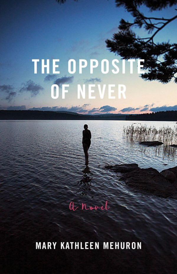 The Opposite of Never: A Novel