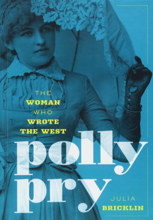 Polly Pry: The Woman Who Wrote the West